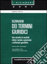 Dizionario dei termini giuridici libro di Favata Angelo