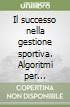 Il successo nella gestione sportiva. Algoritmi per l'eccellenza