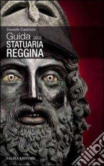 Guida alla statuaria reggina libro di Castrizio Daniele
