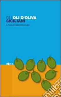 Gli oli d'oliva siciliani libro di Dugo Giacomo