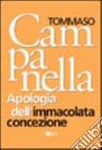 Apologia dell'Immacolata Concezione libro di Campanella Tommaso