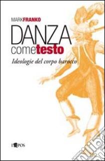 Danza come testo libro di Franko Mark