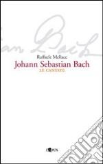 Johann Sebastian Bach. Le cantate libro