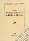 Profili di architettura nella storia d'Europa libro
