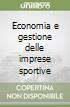 Economia e gestione delle imprese sportive libro
