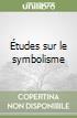 Études sur le symbolisme libro