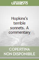 Hopkins's terrible sonnets. A commentary libro di Conti Camaiora Luisa