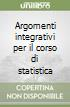Argomenti integrativi per il corso di statistica