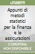 Appunti di metodi statistici per la finanza e le assicurazioni