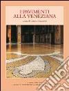 Pavimenti alla veneziana. Ediz. illustrata libro