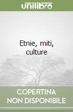 Etnie, miti, culture libro di Gatto Trocchi Cecilia