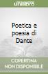 Poetica e poesia di Dante libro