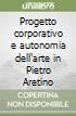 Progetto corporativo e autonomia dell'arte in Pietro Aretino libro