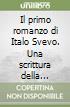 Il primo romanzo di Italo Svevo. Una scrittura della scissione e dell'assenza libro