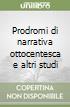 Prodromi di narrativa ottocentesca e altri studi libro