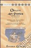 Ars poetica. Epistola ai Pisoni. Libro 2�, epistola 3�. Versione interlineare. Testo latino a fronte