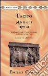 Annali. Ab excessu divi Augusti. Libro 3�. Versione interlineare. Testo latino a fronte
