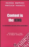Content is the king. La centralit� dei contenuti nell'era multimediale