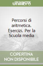 Percorsi di aritmetica. Esercizi. Per la Scuola media (1) libro di Linardi Sandra - Galbusera Rosanna