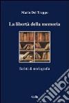 La libertà della memoria. Scritti di storiografia libro