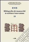 BMB. Bibliografia dei manoscritti in scrittura beneventana (18) libro