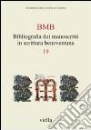 BMB. Bibliografia dei manoscritti in scrittura beneventana (19) libro