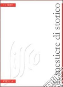 Il mestiere di storico (2012). Vol. 1 libro