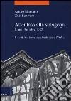 Attentato alla sinagoga. Roma, 9 ottobre 1982. Il conflitto israelo-palestinese e l'Italia libro