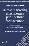 Sales e marketing effectiveness per il settore farmaceutico. Le nuove regole per la competitività futura libro
