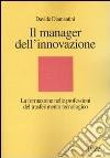 Il manager dell'innovazione. La formazione nelle professioni del trasferimento tecnologico libro