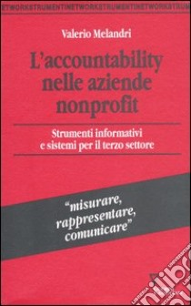 L'accountability nelle aziende nonprofit. Strumenti informativi e sistemi per il terzo settore libro di Melandri Valerio