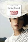 Madame Bovary. Ediz. integrale libro di Flaubert Gustave