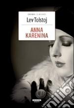 Anna Karenina. Ediz. integrale libro