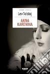 Anna Karenina. Ediz. integrale libro di Tolstoj Lev