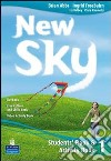 New sky. Student book. Activity book. Culture and skills book. Con CD Audio. Per le Scuole superiori (1) libro