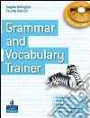 Grammar and Vocabulary Trainer. Student's Book. Con CD-ROM libro