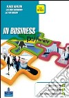 In business. Per le Scuole superiori libro
