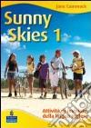 Sunny Skies. Con eserciziario e CD Audio (2) libro