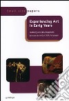 Experiencing art in early years. Lerning and development processes and artistic language libro