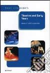 Theatre and early years stories of artistic practice libro