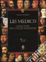Les Mdicis. L'poque d'or du collectionnisme libro di Winspeare Massimo