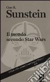 Il mondo secondo Star Wars libro