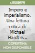 Impero e imperialismo. Una lettura critica di Michael Hardt e Antonio Negri libro