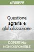 Questione agraria e globalizzazione
