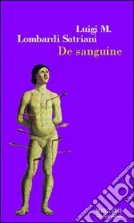 De sanguine libro di Lombardi Satriani Luigi M.