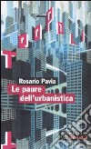 Le paure dell'urbanistica libro