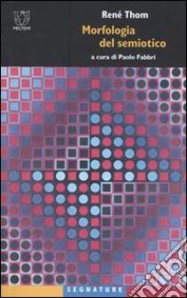 Morfologia del semiotico libro di Thom René