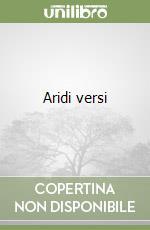 Aridi versi libro di Pedretti Carlo
