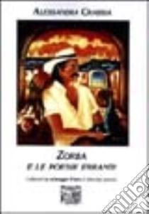 Zorba e le poesie erranti libro di Crabbia Alessandra