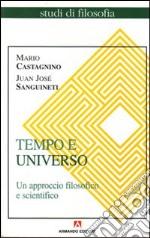 Tempo e universo. Un approccio filosofico e scientifico